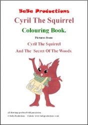 Cyril The Squirrel And The Secret Of The Woods Colouring Book